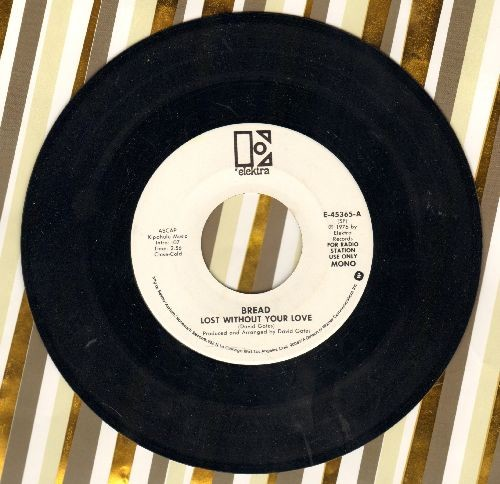 Bread - Lost Without Your Love (double-A-side DJ advance pressing) - M10/ - 45 rpm Records