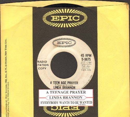 Brannon, Linda - A Teenage Prayer/Everybody Wants To Be Wanted (DJ advance pressing with juke box label and Epic company sleeve) - VG7/ - 45 rpm Records