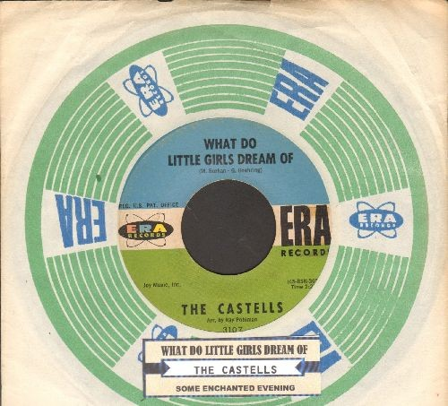 Castells - What Do Little Girls Dream Of/Some Enchanted Evening (with juke box label and vintage ERA company sleeve) - EX8/ - 45 rpm Records