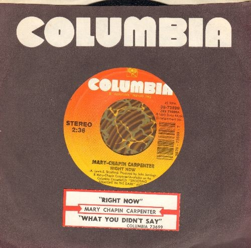 Chapin-Carpenter, Mary - Right Now/What You Didn't Say (MINT condition with Columbia company sleeve and juke box label) - M10/ - 45 rpm Records
