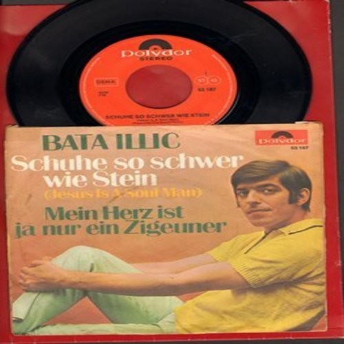 Illic, Bata - Schuhe so schwer wie Stein (German version of Jesus Is A Soul Man)/Mein Herz ist ja nur ein Zigeuner (German Pressing, sung in German, with picture sleeve) - NM9/VG6 - 45 rpm Records