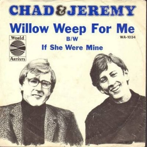 Chad & Jeremy - Willow Weep For Me/If She Were Mine (with picture sleeve) - EX8/VG7 - 45 rpm Records