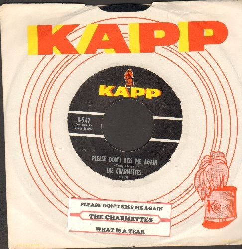 Charmettes - Please Don't Kiss Me Again/What Is A Tear (with juke box label and RARE vintage Kapp company sleeve) - EX8/ - 45 rpm Records