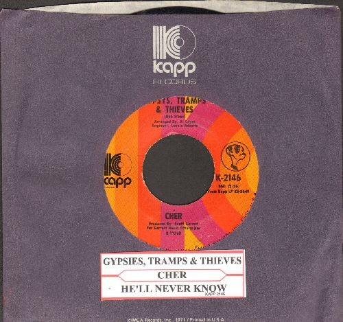 Cher - Gypsies, Tramps & Thieves/He'll Never Know (with juke box label and Kapp company sleeve) - EX8/ - 45 rpm Records