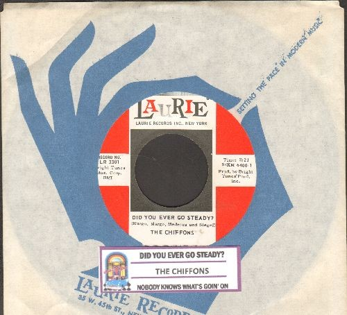 Chiffons - Did You Ever Go Steady?/Nobody Knows What's Goin' On (In My Mind But Me)(with juke box label and Laurie company sleeve) - NM9/ - 45 rpm Records
