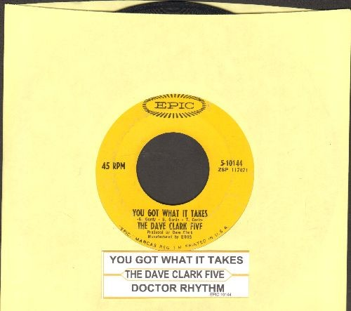 Clark, Dave Five - You Got What It Takes/Doctor Rhythm (with juke box label) - VG7/ - 45 rpm Records