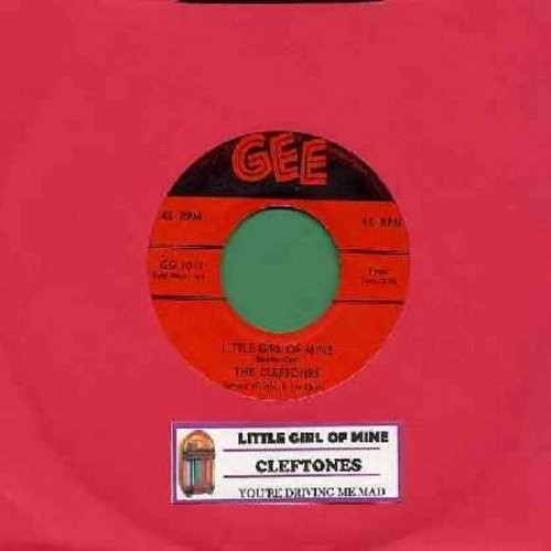 Cleftones - Little Girl Of Mine/You're Driving Me Mad (with juke box label) - VG7/ - 45 rpm Records