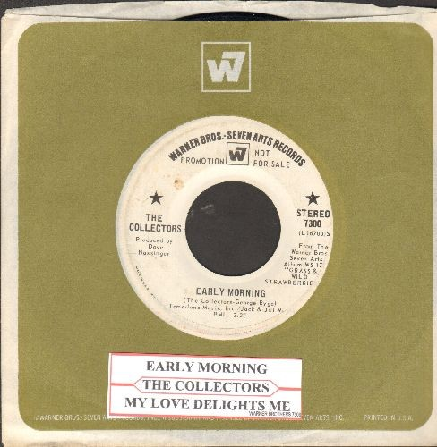 Collectors - Early Morning/My Love Delights Me (DJ advance pressibg with juke box label and Warner Brothers company sleeve) - EX8/ - 45 rpm Records