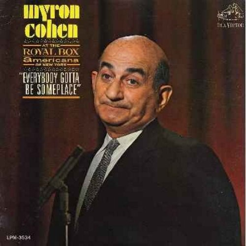 Cohen, Myron - Myron Cohen at the Royal Box Americana of New York - Everybody Gotta Be Someplace -- Recorded LIVE! Hilarious Comedy Routines, one of 1960s funniest Stand-Up Comics! (Vinyl LP record) - NM9/NM9 - LP Records