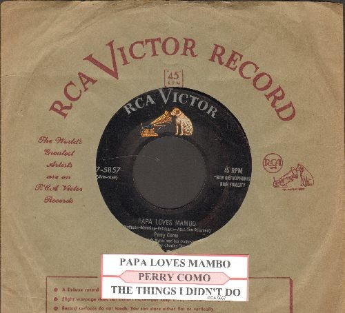 Como, Perry - Papa Loves Mambo/The Things I Didn't Do (with RCA company sleeve and juke box label) - VG7/ - 45 rpm Records