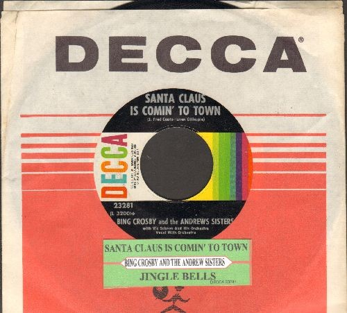 Crosby, Bing & The Andrews Sisters - Santa Claus Is Coming To Town/Jingle Bells ( 1960s pressing with Decca company sleeve and juke box label) - EX8/ - 45 rpm Records