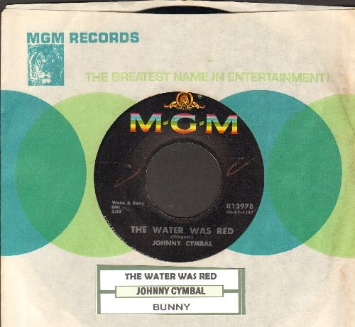 Cymbal, Johnny - The Water Was Red/Bunny (with juke box label and MGM company sleeve) - NM9/ - 45 rpm Records