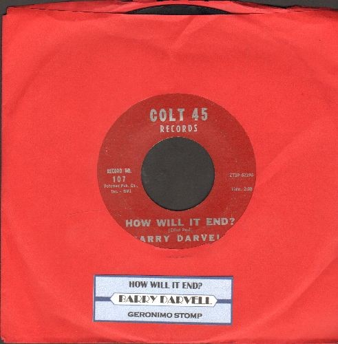 Darvell, Barry - How Will It End?/Geronimo Stomp (with juke box label) - VG7/ - 45 rpm Records