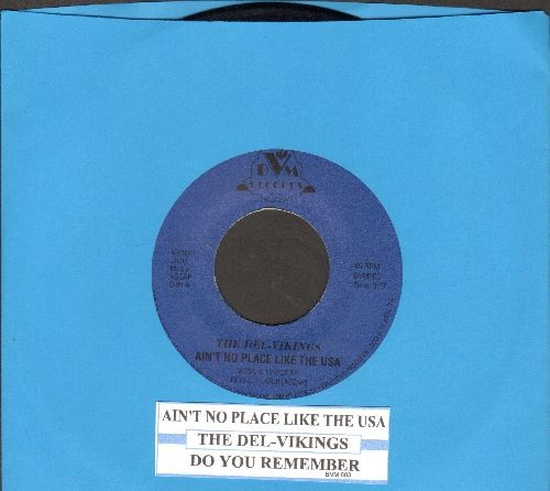 Dell Vikings - Ain't No Place Like The USA/Do You Remember (with juke box label) - NM9/ - 45 rpm Records