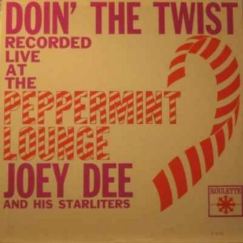Dee, Joey & The Starliters - Doin' The Twist (Recorded Live at the Peppermint Lounge): Peppermint Twist, Shout, Mashed Potatoes, Fanny Mae, Ya Ya (Vinyl MONO LP record) - EX8/VG7 - LP Records