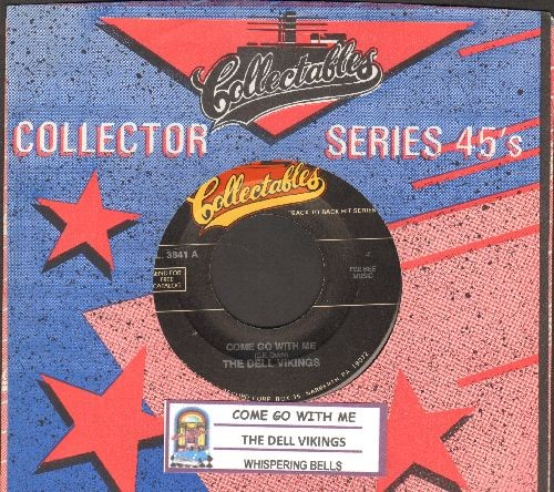 Dell Vikings - Whispering Bells/Come Go With Me (double-hit re-issue with juke box label and company sleeve) - NM9/ - 45 rpm Records