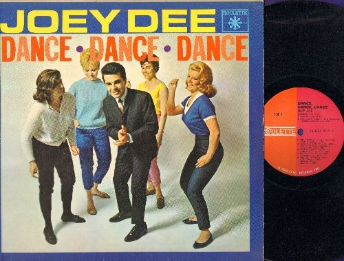 Dee, Joey - Dance, Dance, Dance: Let's have A Party, Dance Calypso, You Can't Sit Down, Sloppin', Rambunkshush (Vinyl MONO LP record, NICE condition!) - NM9/NM9 - LP Records