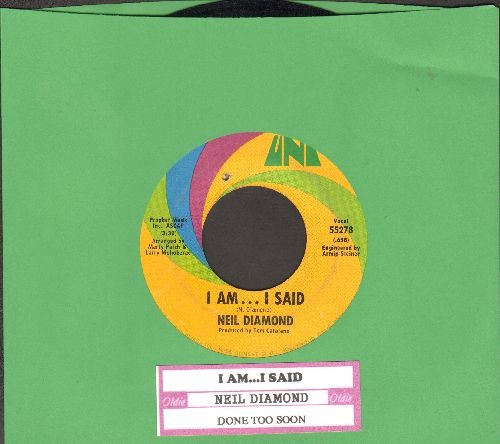 Diamond, Neil - I Am…I Said/Done Too Soon (with juke box label) (bb) - VG7/ - 45 rpm Records