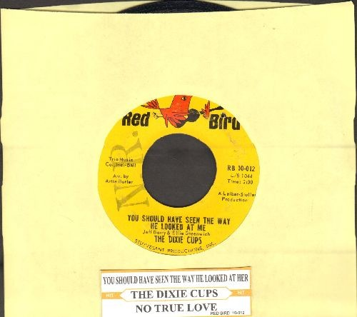 Dixie Cups - You Should Have Seen The Way He Looked At Me/No True Love (with juke box label) - EX8/ - 45 rpm Records