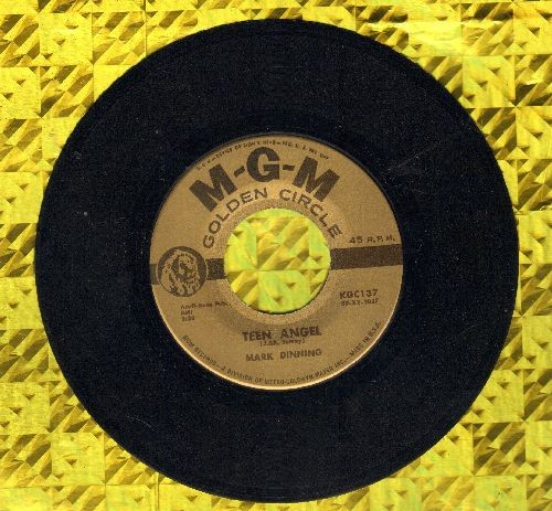Dinning, Mark - Teen Angel/Bye Now Baby (authentic-looking early re-issue) - EX8/ - 45 rpm Records
