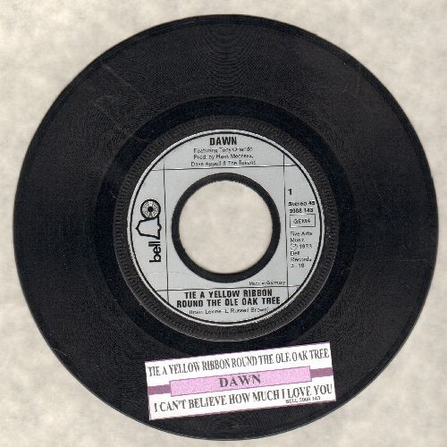 Dawn - Tie A Yellow Ribbon Round The Ole Oak Tree (RADIO FAVORITE!)/I Can't Believe How Much I Love You (GERMAN Pressing with juke box label) - EX8/ - 45 rpm Records