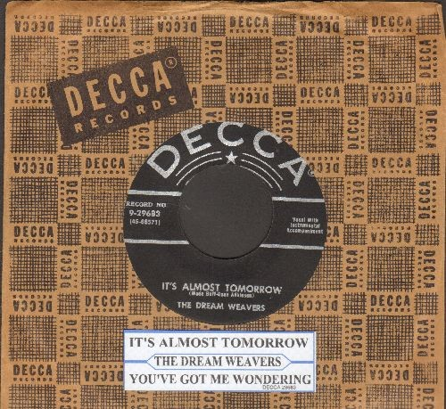 Dream Weavers - It's Almost Tomorrow/You've Got Me Wondering (black label first issue with Decca company sleeve and juke box label) - VG7/ - 45 rpm Records