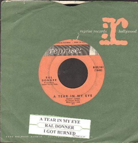 Donner, Ral - I Got Burned/A Tear In My Eye (with Reprise company sleeve and juke box label) - VG7/ - 45 rpm Records