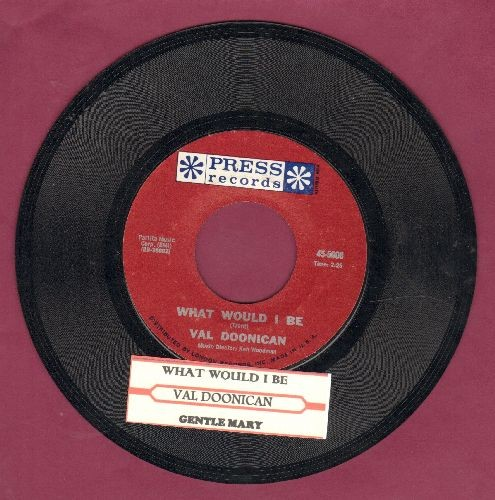Doonican, Val - What Would I Be/Gentle Mary (with juke box label) - NM9/ - 45 rpm Records