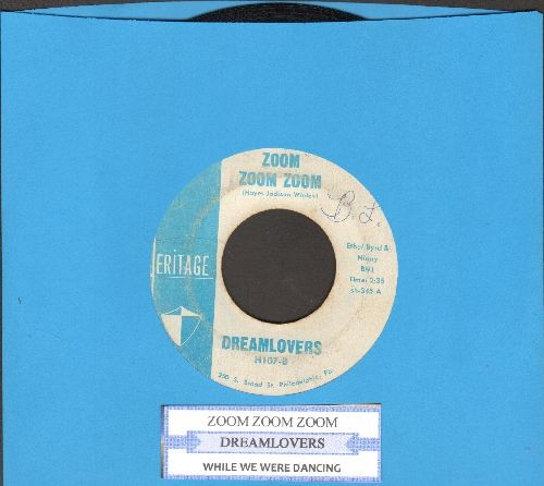 Dreamlovers - Zoom Zoom Zoom/While We Were Dancing (with juke box label) - VG7/ - 45 rpm Records