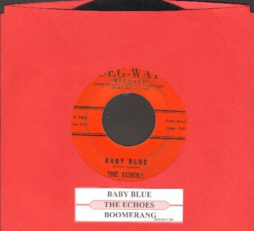 Echoes - Baby Blue (B-A-B-B-Y - B-A-B-L-U)/Boomerang (NICE condition with juke box label) - VG7/ - 45 rpm Records