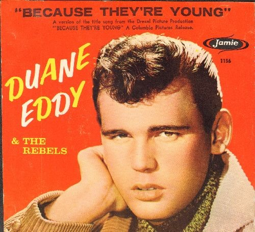 Eddy, Duane - Because They're Young/Rebel Walk (with picture sleeve and juke box label) - NM9/EX8 - 45 rpm Records