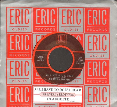 Everly Brothers - All I Have To Do Is Dream/Claudette (double-hit re-issue with juke box label and Eric company sleeve) - NM9/ - 45 rpm Records