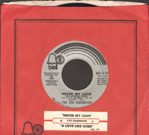 Fifth Dimension - Never My Love/A Love Like Ours (with juke box label and Bell company sleeve) - NM9/ - 45 rpm Records