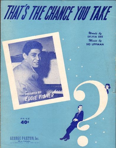 Fisher, Eddie - That's The Chance You Take - Vintage SHEET MUSIC for the song made popular by Eddie Fisher, NICE cover portrait! - EX8/ - Sheet Music