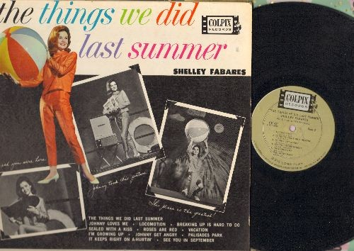 Fabares, Shelley - The Things We Did Last Summer: Locomotion, Johnny Loves Me, Vacation, Palisades Park, Johnny Get Angry, See You In September (Vinyl MONO LP record, first pressing, NICE CONDITION!) - VG7/EX8 - LP Records