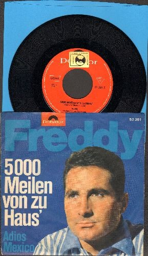 Freddy (Quinn) - 5000 Meinen von zu Haus' (German version of Folk Hit -500 Miles-)/Adios Mexico (German Pressing with picture sleeve, sung in German) - NM9/EX8 - 45 rpm Records