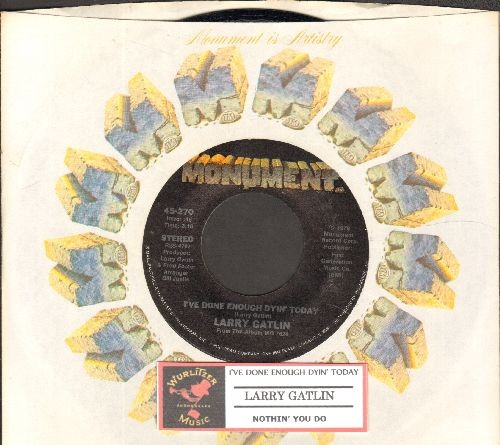 Gatlin, Larry - I've Done Enough Gyin' Today/Nothin' You Do (with juke box label and Monument company sleeve) - NM9/ - 45 rpm Records