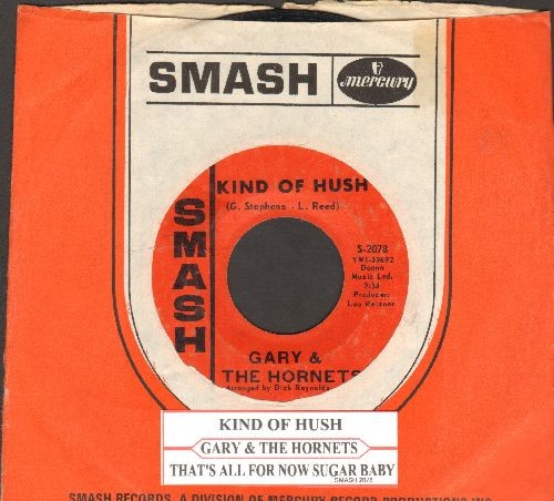 Gary & The Hornets - Kind Of Hush/That's All For Now Sugar Baby (withjuke box label and Smash company sleeve) - VG7/ - 45 rpm Records