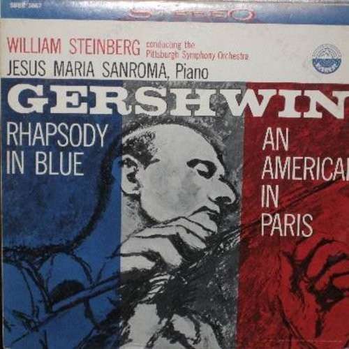 Steinberg, William conducting the Pittsburgh Symphony Orchestra - Gershwin: Rhapsody In Blue - An American In Paris (featuring Jesus Maria Sanroma on the piano) (Vinyl STEREO LP record) - EX8/EX8 - LP Records
