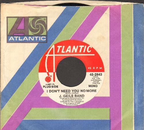 Geils, J. Band - I Don't Need You No More/Dead Presidents (DJ advance pressing with Atlantic company sleeve) - NM9/ - 45 rpm Records