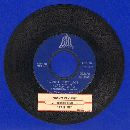 Gibbs, Georgia - Call Me/Don't Cry Joe (with juke box label) - EX8/ - 45 rpm Records