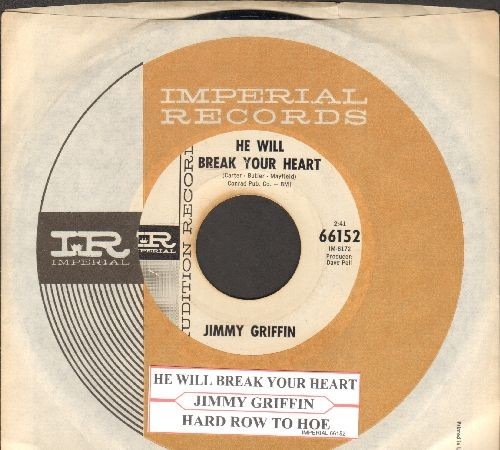 Griffin, Jimmy - He Will Break Your Heart/Hard Row To Hoe (DJ advance pressing with Imperial company sleeve and juke box label) - EX8/ - 45 rpm Records