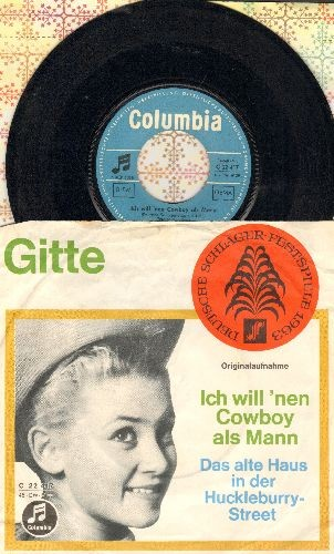 Gitte - Ich will 'nen Cowboy als Mann (1. Preis Deutscher Schlager-Festspiele 1963)/Das alte Haus in der Huckleberry Street (German Pressing with picture sleeve, sung in German) - VG7/VG7 - 45 rpm Records
