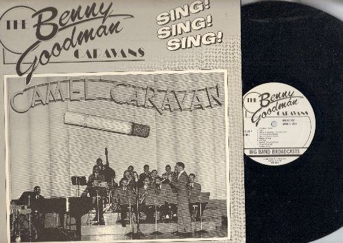 Goodman, Benny - The Benny Goodman Caravans - Sing! Sing! Sing! (vinyl LP record, re-issue of vintage Big Band Radio Broadcasts) - NM9/NM9 - LP Records