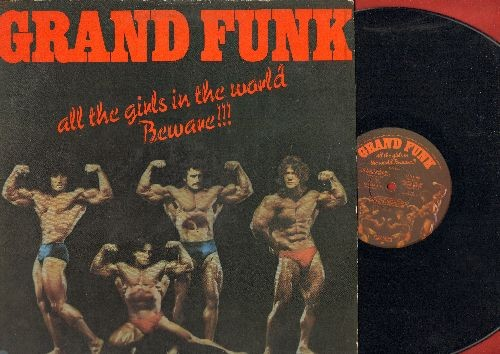 Grand Funk - All The Girls In The World Beware!!!: Some Kind Of Wonderful, Look At Granny Run Run, Responsibility (vinyl LP record) - NM9/VG7 - LP Records