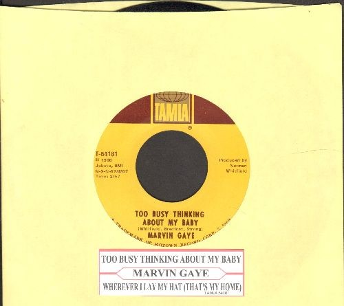 Gaye, Marvin - Too Busy Thinking About My Baby/Wherever I Lay My Hat (That's My Home) (with juke box label) - NM9/ - 45 rpm Records