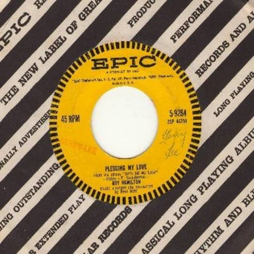 Hamilton, Roy - Pledging My Love/My One And Only Love (with vintage Epic company sleeve) - EX8/ - 45 rpm Records