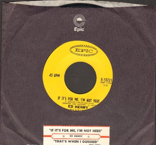 Henry, Ed - If It's For Me, I'm Not Here/That's When I Guessed (with Epic company sleeve and juke box label) - NM9/ - 45 rpm Records