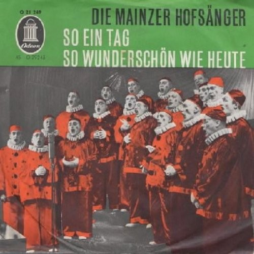 Mainzer Hofsanger - So ein Tag so wunderschon wie heute/Sassa (German pressing, sung in German, with picture sleeve) - NM9/VG7 - 45 rpm Records