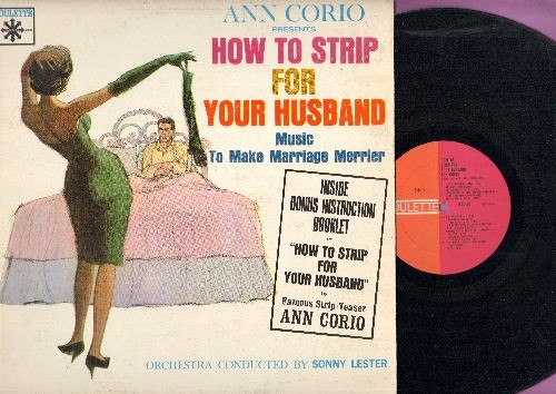 Corio, Ann, Sonny Lester & His Orchestra - How To Strip For Your Husband: For Strippers Only, Bumps & Grinds, Walkin' & Stroppin', more! (vinyl MONO LP record) (no booklet) - EX8/EX8 - LP Records